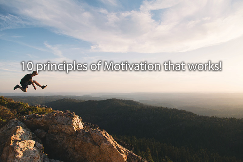 10 principles of Motivation that really work!