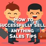 How to successfully sell anything - Sales Tips