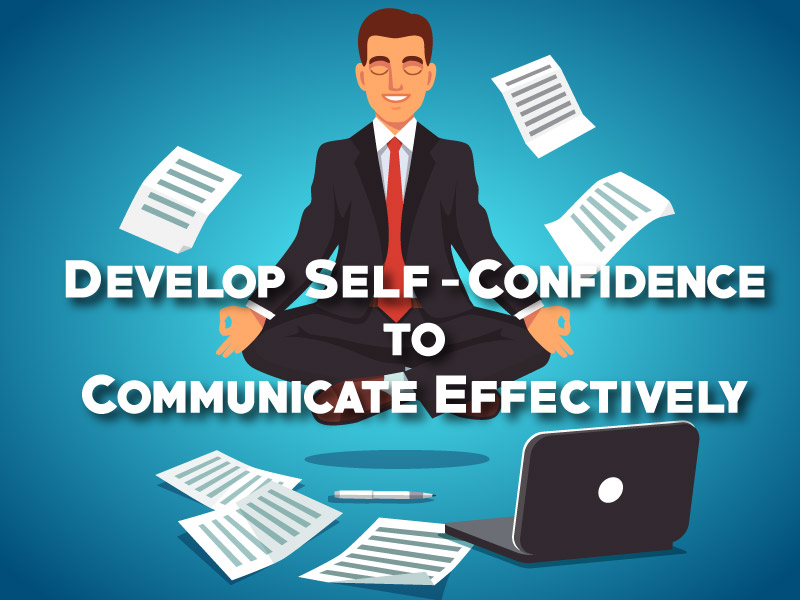 Develop-Self-Confidence-to-Communicate-Effectively