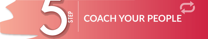 Coach your people
