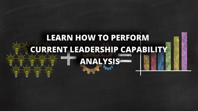 Learn How To Perform Current Leadership Capability Analysis