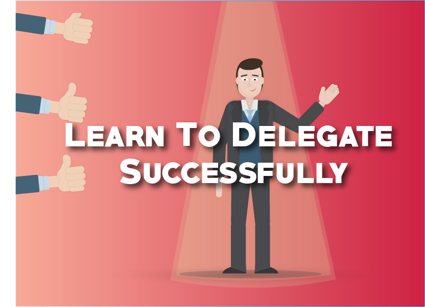 Learn To Delegate Successfully