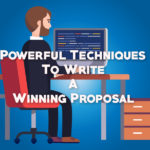Powerful Techniques To Write A Winning Proposal Everyone Should Know