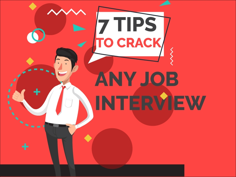 These 7 Tips Will Help You Crack Any Job Interview – Interview Tips