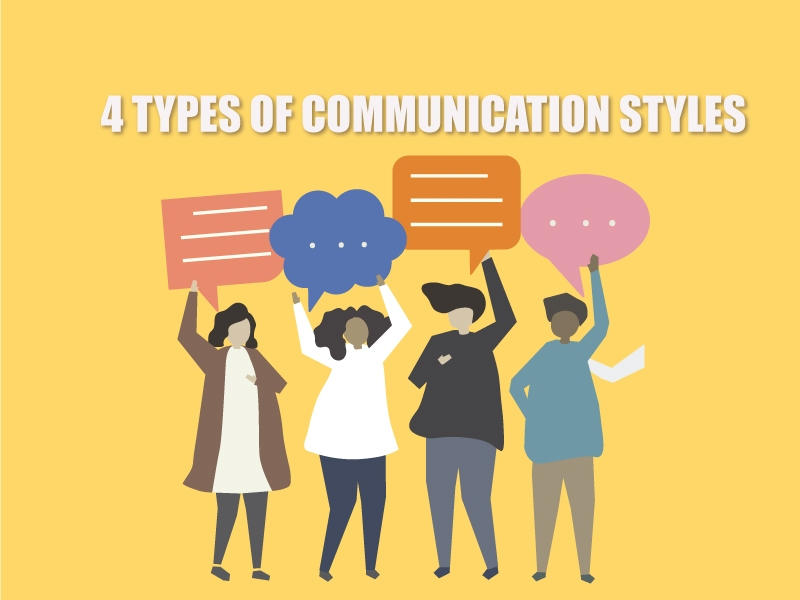 4 Types of Communication Styles; Which One is The Best?